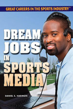 Dream Jobs in Sports Media - Daniel Harmon