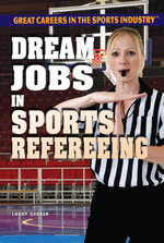Dream Jobs in Sports Refereeing - Larry Gerber