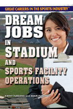Dream Jobs in Stadium and Sports Facility Operations - Kathy Furgang