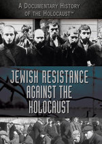 Jewish Resistance Against the Holocaust - Robert Cohen