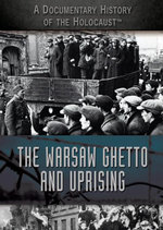 The Warsaw Ghetto and Uprising - Jeri Freedman