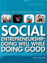 Social Entrepreneurship : Doing Well While Doing Good - Terry Teague Meyer