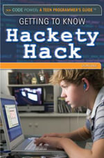 Getting to Know Hackety Hack : Code Power: A Teen Programmer's Guide - Don Rauf