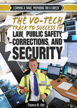 The Vo-Tech Track to Success in Law, Public Safety, Corrections, and Security - Tamra Orr