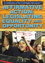 Affirmative Action : Legislating Equality and Opportunity - Mary-Lane Kamberg