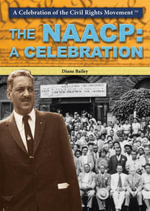 The NAACP : A Celebration - Diane Bailey