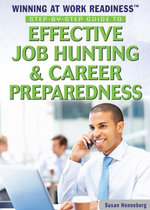 Step-by-Step Guide to Effective Job Hunting & Career Preparedness - Susan Henneberg