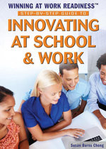 Step-by-Step Guide to Innovating at School & Work - Susan Burns Chong