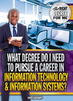 What Degree Do I Need to Pursue a Career in Information Technology & Information Systems? - David Kassnoff