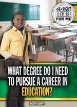 What Degree Do I Need to Pursue a Career in Education? - Joseph Kampff