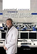A Career in Customer Service and Tech Support : Essential Careers - Jeff Mapua