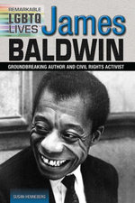 James Baldwin : Groundbreaking Author and Civil Rights Activist - Susan Henneberg
