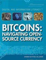 Bitcoins : Navigating Open Source Currency - Barbara Gottfried Hollander