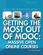 Getting the Most Out of MOOC : Massive Open Online Courses - Rita Hubbard