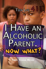 I Have an Alcoholic Parent. Now What? - Terry Teague Meyer