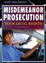 Misdemeanor Prosecution : Your Legal Rights - Carla Mooney