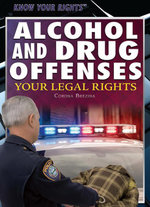 Alcohol and Drug Offenses : Your Legal Rights - Corona Brezina
