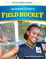 An Insider's Guide to Field Hockey - Abigael McIntyre