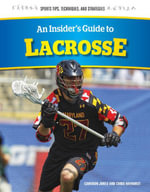 An Insider's Guide to Lacrosse - Chris Hayhurst