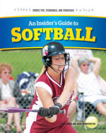 An Insider's Guide to Softball - Jayne Baker