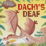 Dachy's Deaf : Dinosaur Friends - Jack Hughes