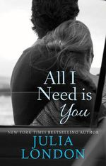 All I Need Is You : Earth and Ashes, a Thousand Rooms of Dream and Fea... - Julia London
