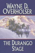 The Durango Stage - Wayne D Overholser