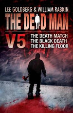The Dead Man, Volume 5 : The Death Match, the Black Death, the Killing Floor - Lee Goldberg