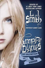 The Unseen : The Salvation: Volume 1 the Unseen - L J Smith