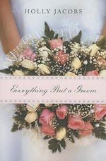 Everything But a Groom - Holly Jacobs