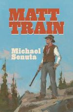 Matt Train - Michael Senuta