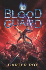 The Blood Guard : Blood Guard - Carter Roy