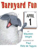 Barnyard Fun on April One - Maureen Wright