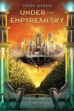 Under the Empyrean Sky : Heartland Trilogy - Chuck Wendig