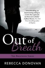 Out of Breath : The Breathing Series  - Rebecca Donovan