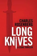 Long Knives - Charles Rosenberg