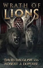 Wrath of Lions - David Dalglish
