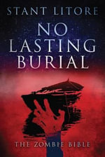 No Lasting Burial : Zombie Bible - Stant Litore