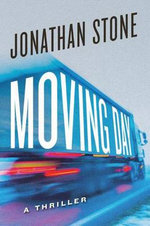 Moving Day : A Thriller - Jonathan Stone