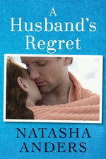 A Husband's Regret - Natasha Anders