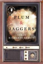 Plum & Jaggers - Susan Richards Shreve