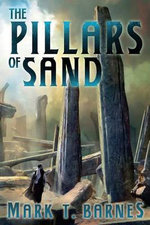 The Pillars of Sand - Mark T Barnes