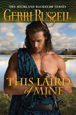This Laird of Mine : Highland Bachelor - Gerri Russell