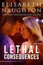 Lethal Consequences - Elisabeth Naughton