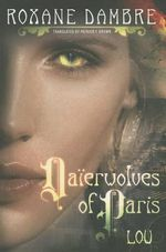 Daierwolves of Paris - Lou : Daierwolves of Paris - Roxane Dambre