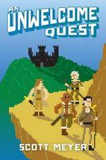 An Unwelcome Quest : Magic 2.0 - Scott Meyer