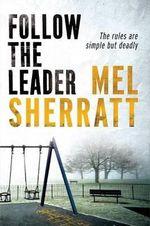Follow the Leader : DS Allie Shenton Novel? - Mel Sherratt
