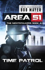 Time Patrol : Area 51: The Nightstalkers - Bob Mayer