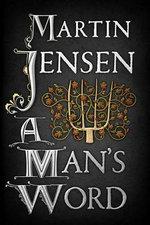 A Man's Word - Martin Jensen