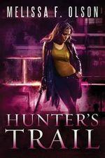 Hunter's Trail - Melissa F Olson